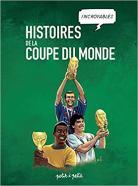 BD - Histoires incroyables de la coupe du monde