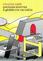 Quelques miettes à géométrie variable 1