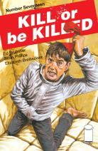 Kill or Be Killed 17