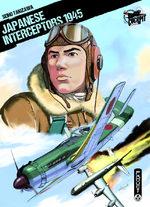 Japanese Interceptors 1945