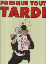 Presque tout Tardi