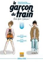 Le Garçon du Train : Sois fort, Garçon !