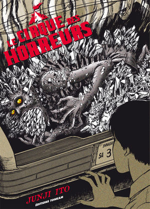 Le Cirque des Horreurs [Junji Ito Collection n°12] Manga