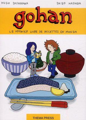 Gohan Le Premier Livre de Recettes en Manga