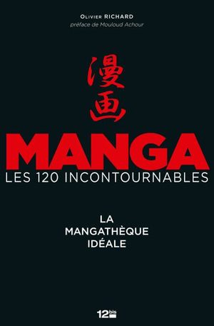 Manga les 120 Incontournables Guide
