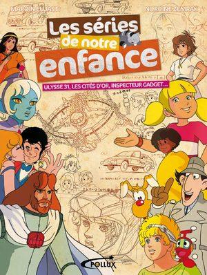 Les séries de notre enfance : Ulysse 31, les cités d'or, Inspecteur Gadget... Guide