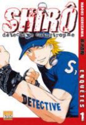 Shiro, Détective Catastrophe Manga