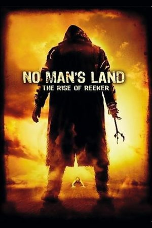 No Man's Land - The Rise of the Reeker