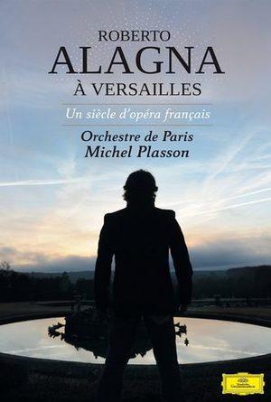 Roberto ALAGNA - Un siècle d'opéra français à Versailles