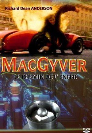 MacGyver: Le Chemin de l'enfer