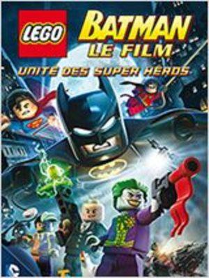 LEGO Batman : le film - Unité des supers héros DC Comics Film