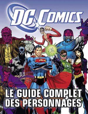 DC Comics - Le guide complet des personnages