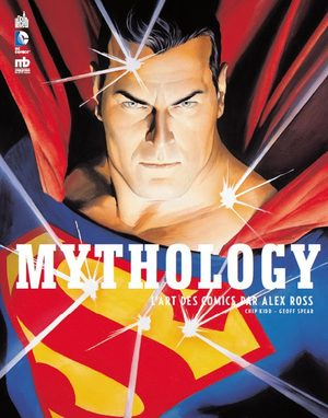 MYTHOLOGY - L'art des comics par Alex Ross