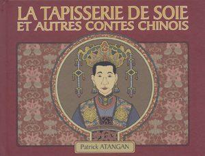 La tapisserie de soie et autres contes chinois