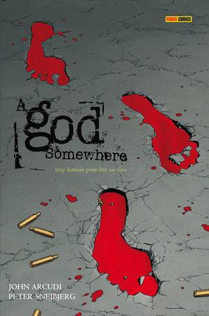 A God somewhere - Trop humain pour être Dieu