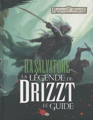La légende de Drizzt - Le guide Guide
