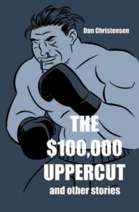 The $100,000 uppercut and other stories