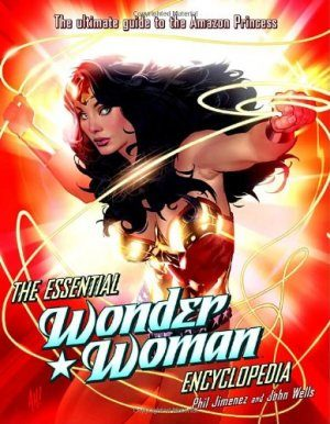 Wonder Woman - The essential Wonder Woman Encyclopedia