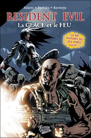 Resident Evil - La Glace et Le Feu