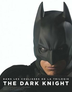 Batman - Dans les Coulisses de la Trilogie The Dark Knight