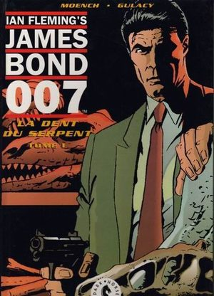Ian Fleming's James Bond 007 - La dent du serpent
