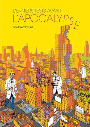 Derniers tests avant l'apocalypse