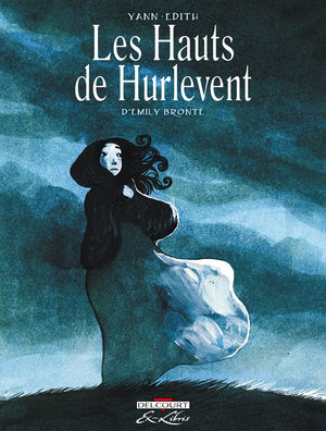 Les Hauts de Hurlevent, d'Emily Brontë