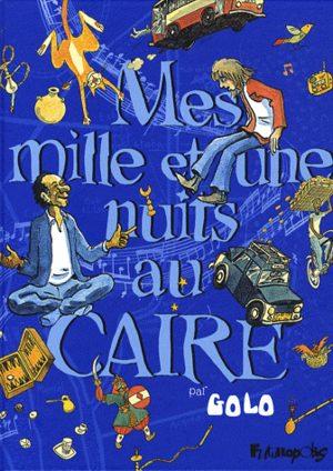 Mes milles et une nuits au Caire