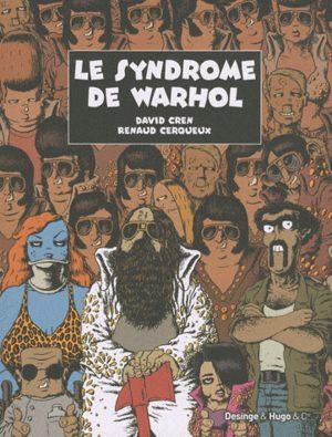 Le syndrome de Warhol