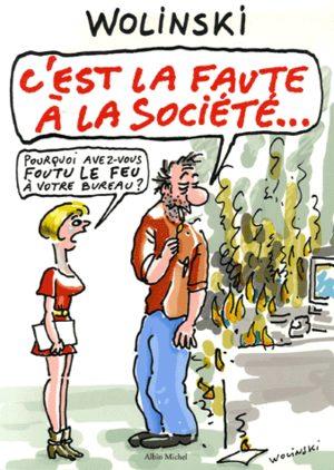 C'est la faute à la société...