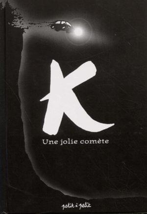 K, une jolie comète