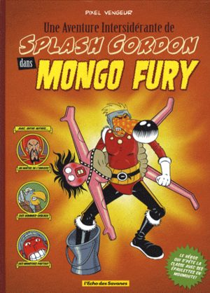 Une aventure intersidérante de Splash Gordon dans Mongo Fury