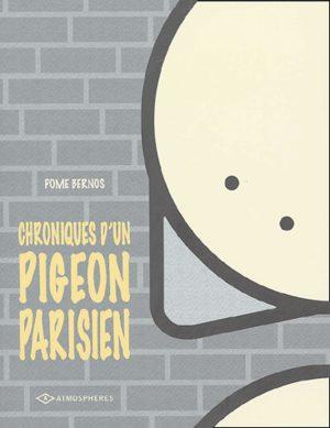 Chroniques d'un pigeon parisien
