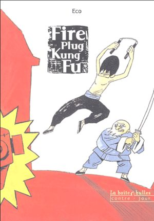 Fire Plug Kung Fu
