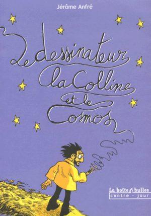 Le dessinateur, la colline et le cosmos