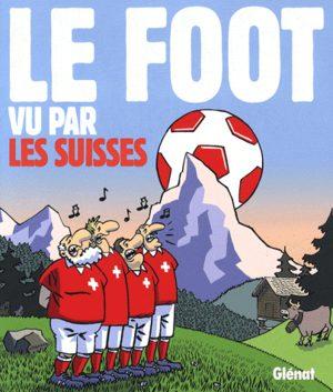 Le foot vu par les Suisses