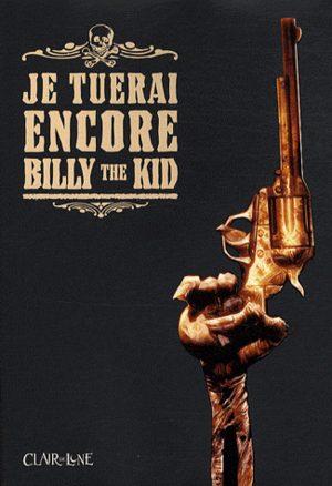 Je tuerai encore Billy the Kid