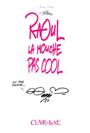 Raoul, la mouche pas cool BD
