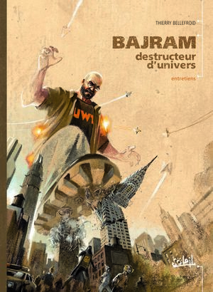 Bajram, destructeur d'univers
