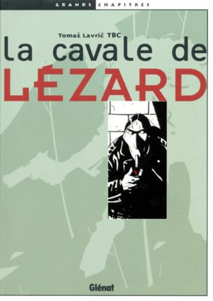 La cavale de Lézard