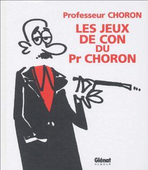 Les jeux de con du Professeur Choron