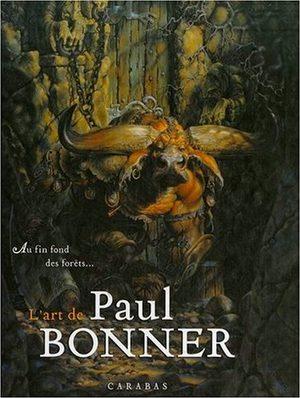 Au fin fond des forêts...L'art de Paul Bonner