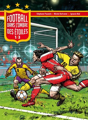 Football, dans l'ombre des étoiles