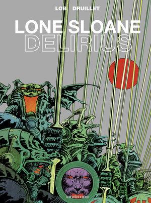 Lone Sloane - Délirius