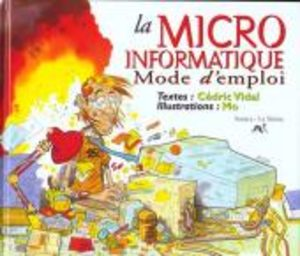 La micro-informatique, mode d'emploi