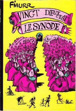 Vingt Dieux, c'est le Synode