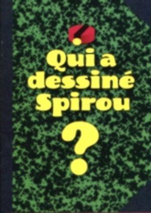 Qui a dessiné Spirou ?