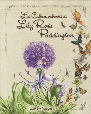 Les cahiers enchantés de Lily Rose Poddington