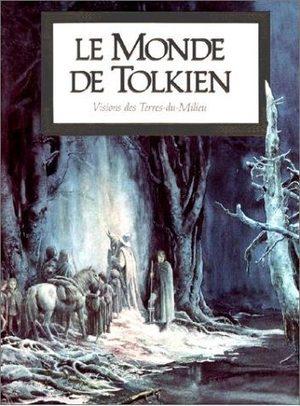 Le Monde de Tolkien : Vision des Terres-du-Milieu