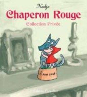 Chaperon Rouge - Collection Privée